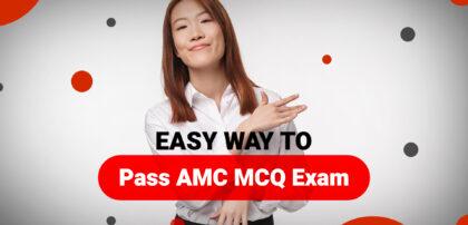 East way to pass AMC MCQ exam