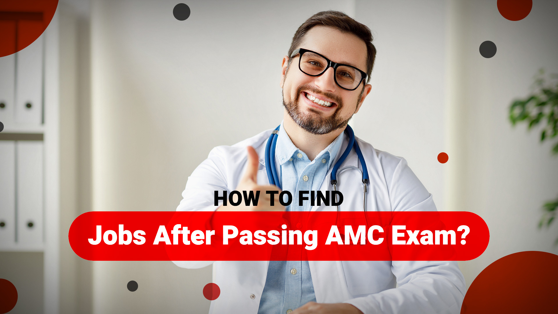 How to find jobs after passing AMC exam