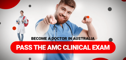BECOMING A DOCTOR IN AUSTRALIA: HOW TO PASS THE AMC CLINICAL EXAM
