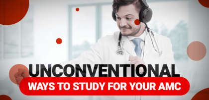 Unconventional Ways to Study for your AMC MCQ Exams