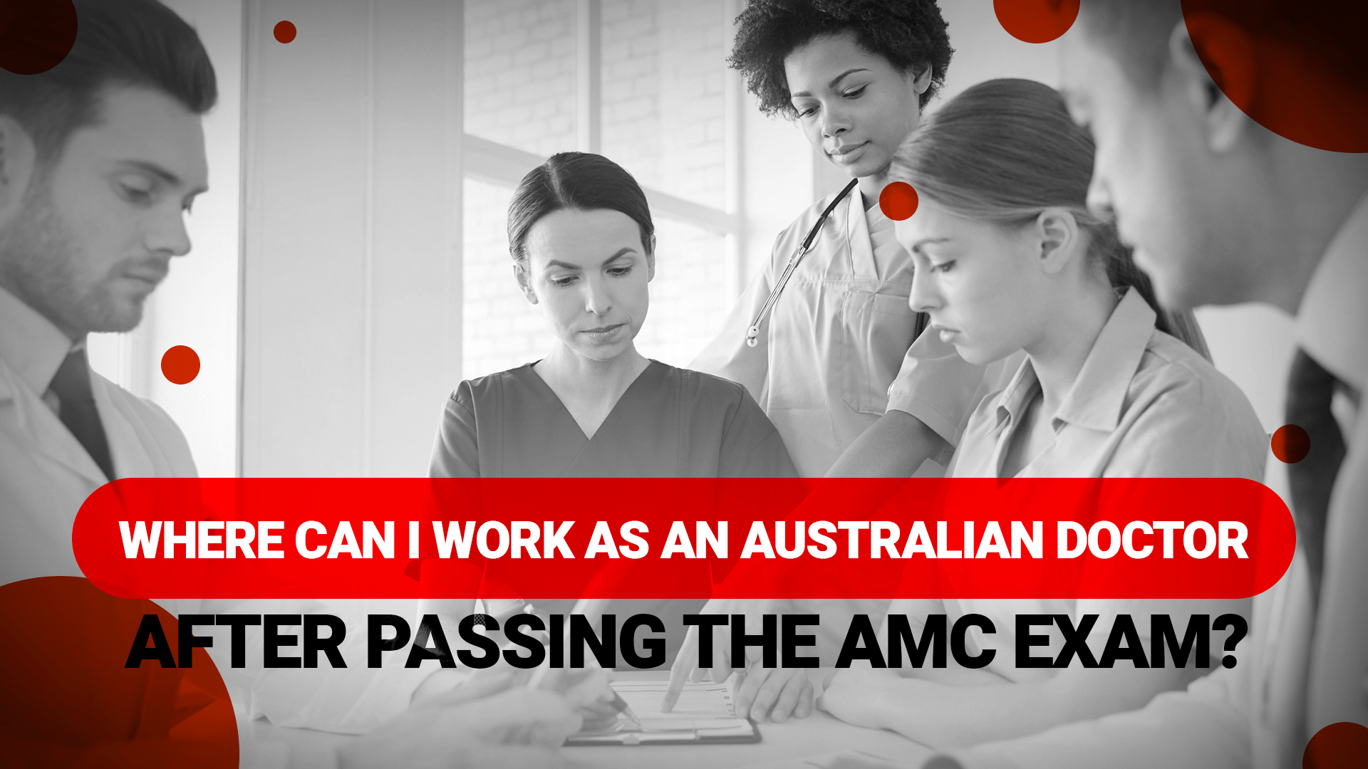 Where can I work as an Australian Doctor after passing the AMC exam?
