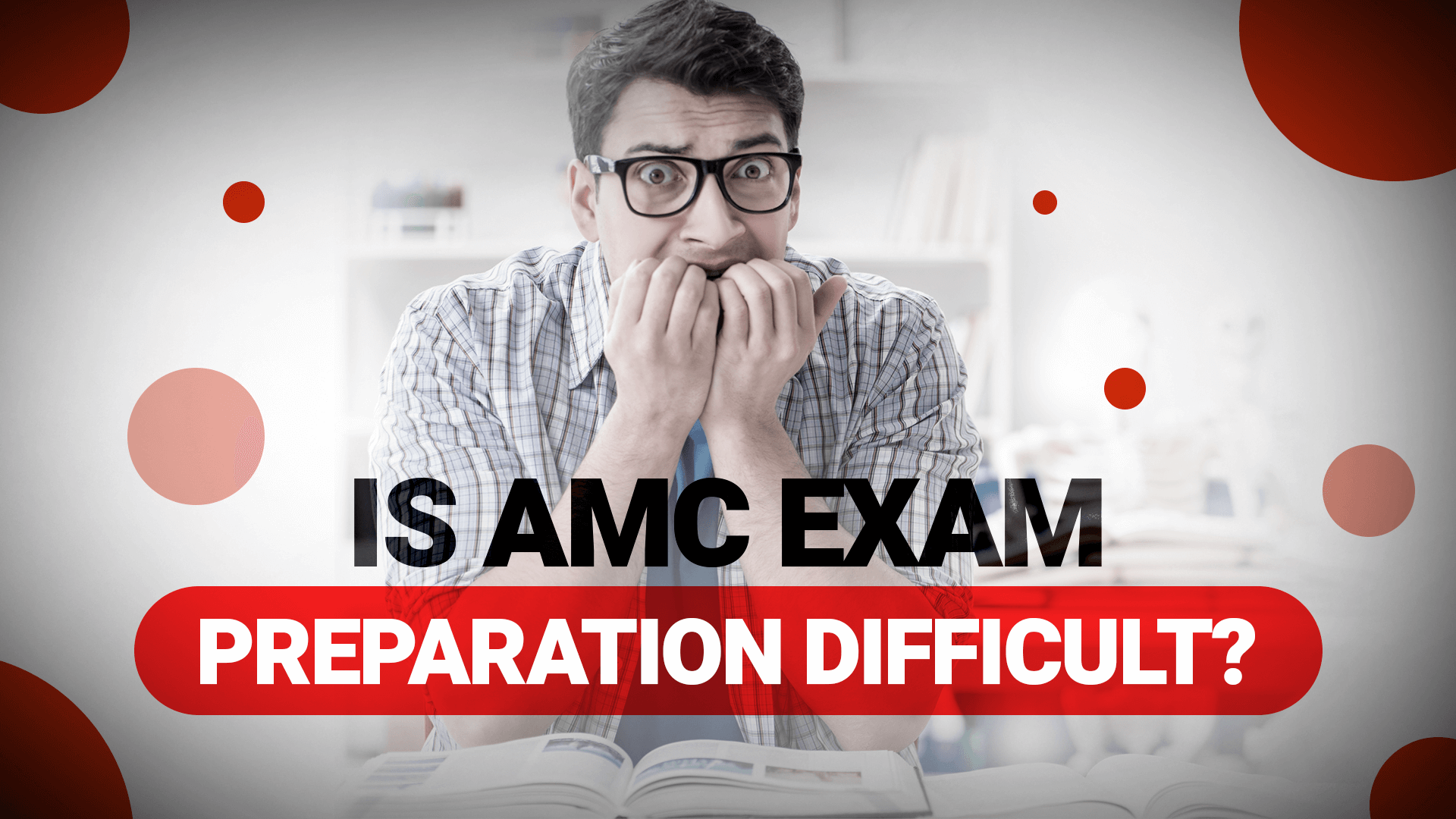 Is AMC Exam Preparation Difficult?