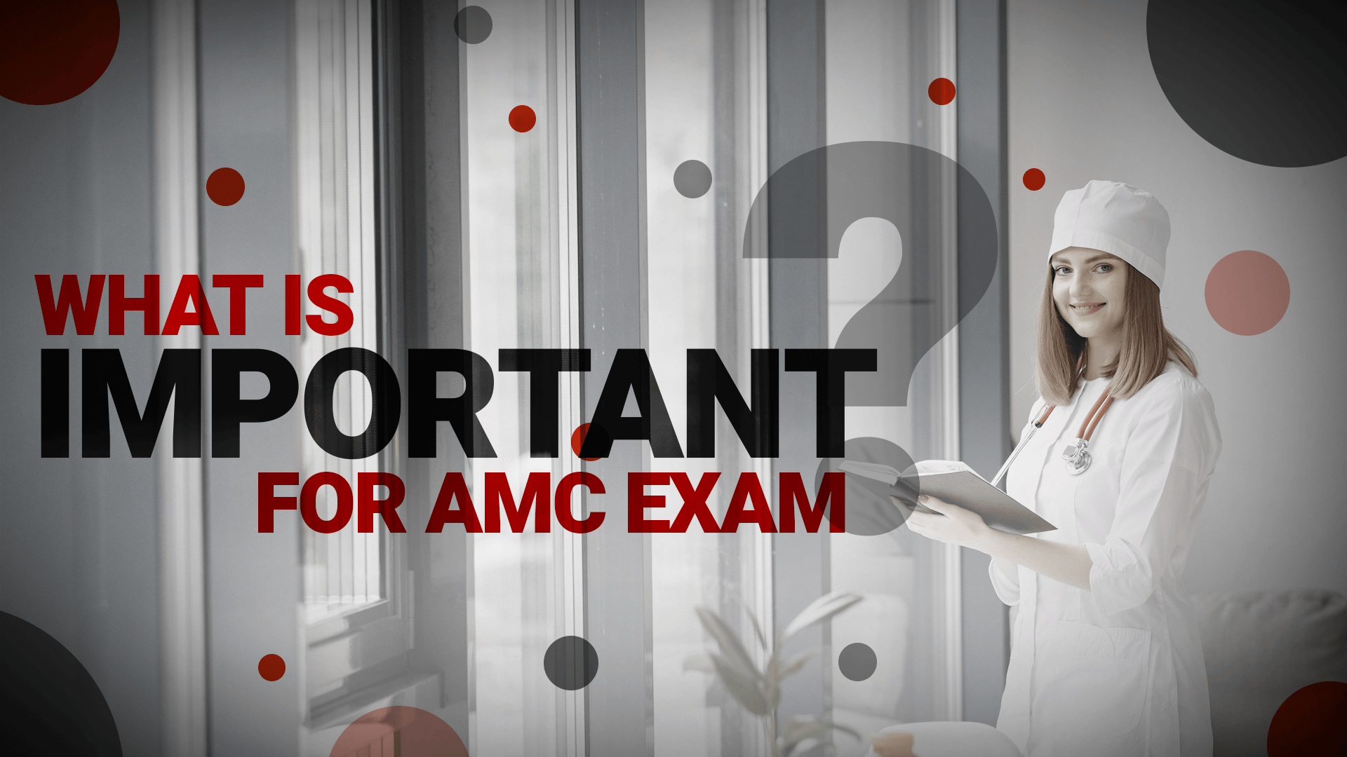 What is important for AMC Exam?