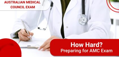 Australian Medical Council Exam: How Hard? Preparing for AMC Exam